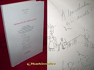 Préfaces et dédicaces.: Céline ( Louis-Ferdinand. )