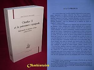 Charles IX et la puissance espagnole. Diplomatie et guerres civiles ( 1563-1574 ): LABOURDETTE ( ...