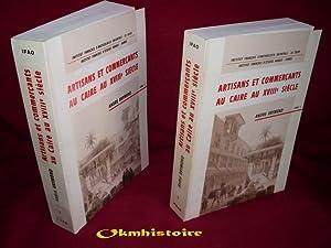 Artisans et Commercants au Caire au XVIIIème siecle. ----------- 2 volumes /2.: RAYMOND...