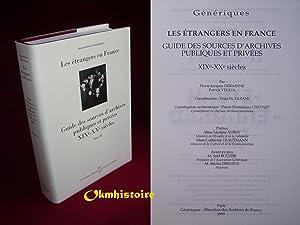 Les étrangers en France : Guide des sources d'archives publiques et privées ...