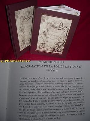 MÉMOIRE SUR LA RÉFORMATION DE LA POLICE DE FRANCE. Soumis au Roi en 1749 par M. ...