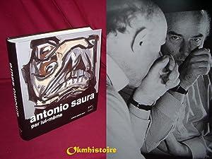 Antonio Saura par lui-même: WEBER-CAFLISCH ( Olivier ) [ Sous la direction de ] - [ Antonio ...