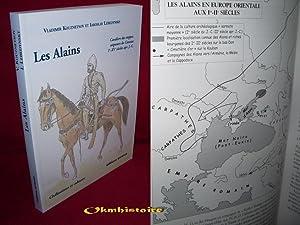 LES ALAINS . Cavaliers des steppes, seigneurs du Caucase. Ier-XVe siècle apr. J.-C.: ...