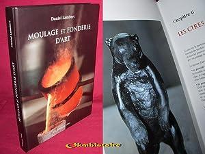 Moulage et fonderie d'art : du modèle au bronze final: LAMBERT ( Daniel )