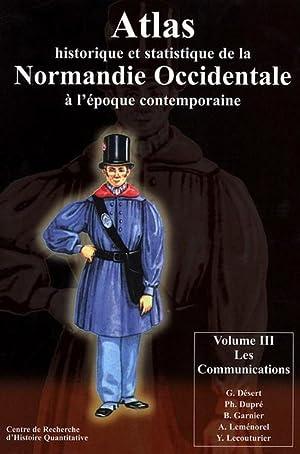 Atlas Historique et Statistique de la Normandie Occidentale . --------- Volume 3 : Les ...