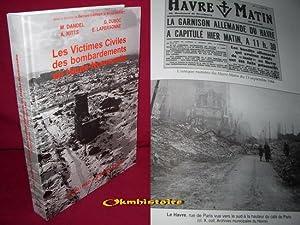 Les Victimes Civiles des Bombardements en Haute-Normandie: M. DANDEL & G. DUBOC & A. KITTS & E. ...