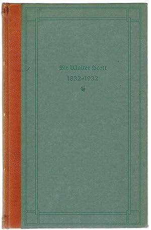 Sir Walter Scott 1832-1932: Buchan, John; van Antwerp, William C