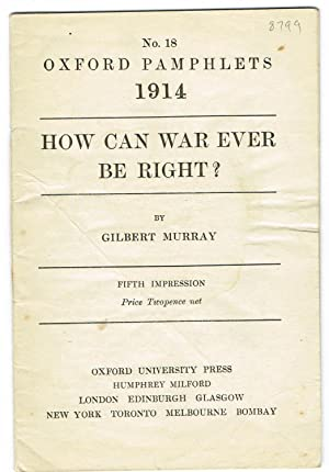 How Can War Ever Be Right?: Murray, Gilbert