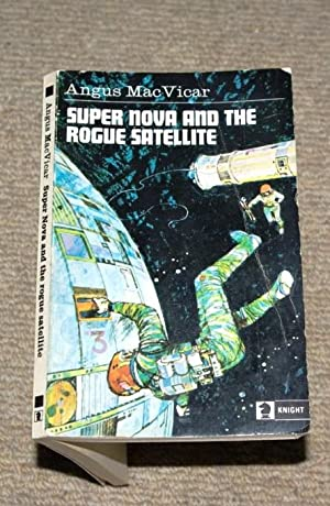 Super Nova and the Rogue Satellite