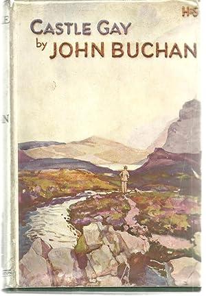 Castle Gay: Buchan, John