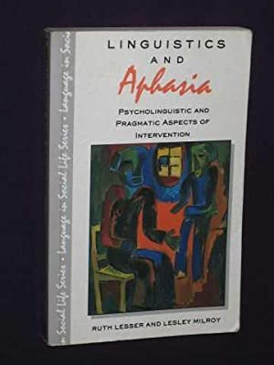 Linguistics and Aphasia (Language in Social Life: Lesser, Ruth &