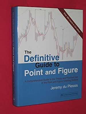 The Definitive Guide to Point and Figure: Du Plessis, Jeremy