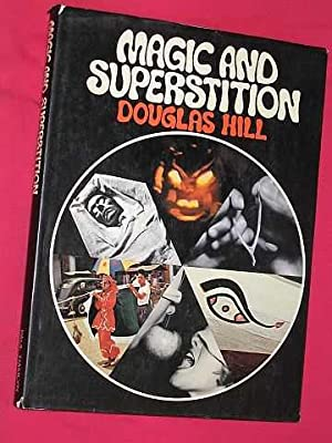 Magic and Superstition: Hill, Douglas