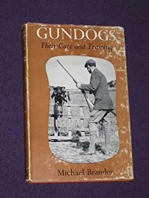 Gundogs : Their Care and Training