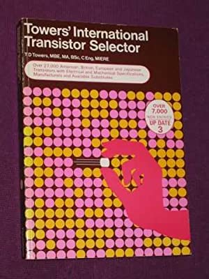 Towers' International Transistor Selector:: Towers, T. D.