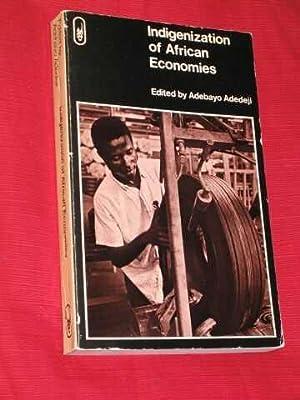 Indigenization of African Economies: Adedeji, Adebayo, Editor