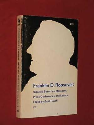 Franklin D. Roosevelt: Selected Speeches, Messages, Press: Rauch, Basil (editor)
