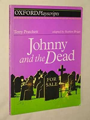 Johnny and the Dead (Oxford Playscripts): Pratchett, Terry; (adapted