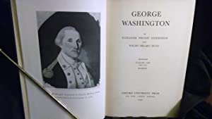 George Washington, Volume One 1732-1777 and Volume Two 1778-1799: Nathaniel Wright Stephenson and ...