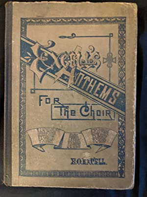 EXCELL'S ANTHEMS; VOLUMES I AND II COMBINED: E.O. EXCELL