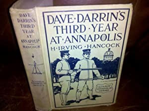 DAVE DARRIN'S THIRD YEAR AT ANNAPOLIS OR LEADERS OF THE SECOND CLASS MIDSHIPMEN: H. IRVING ...