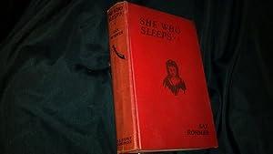 SHE WHO SLEEPS, A ROMANCE OF NEW: SAX ROHMER