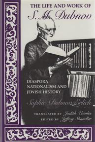 The Life and Work of S.M. Dubnov: Diaspora, Nationalism and Jewish History - DUBNOV-ERLICH, Sophie
