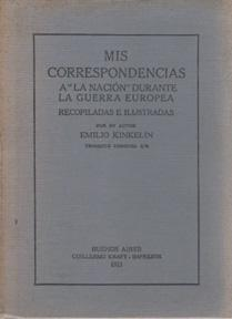 Mis Correspondencias a La Nacion durante la: KINKELIN, Emilio