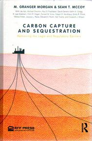 Carbon Capture and Sequestration: Removing the Legal and Regulatory Barriers: MORGAN M. Granger and...