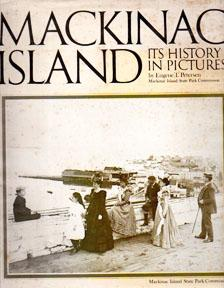 Mackinac Island: Its History In Pictures: PETERSON Eugene T.