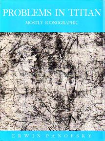 Problems in Titian, Mostly Iconographic (The Wrightsman: PANOFSKY, Erwin