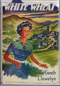 White Wheat: The Story of Cefn Ydfa: LLEWELYN, Michael Gareth