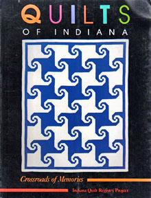 The Quilts of Indiana: Crossroads of Memories: GOLDMAN, Marilyn; and