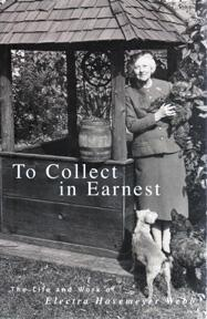 To Collect in Earnest: The Life and: HEWES Lauren B.
