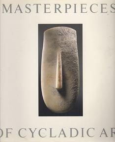 Masterpieces of Cycladic Art from Private Collections,: MERRIN, Edward H.