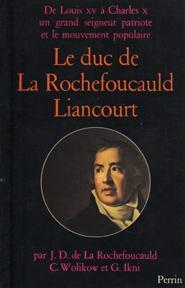 Le duc de La Rochefoucauld Liancourt 1747-1827,: ROCHEFOUCAULD, J.-D de