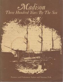 Madison: Three Hundred Years by the Sea: CLAYTON, Lauralee and