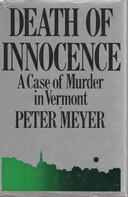 Death of Innocence: a Case of Murder: MEYER, Peter