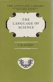 The Language of Science (The Language Library): SAVORY, T.H.