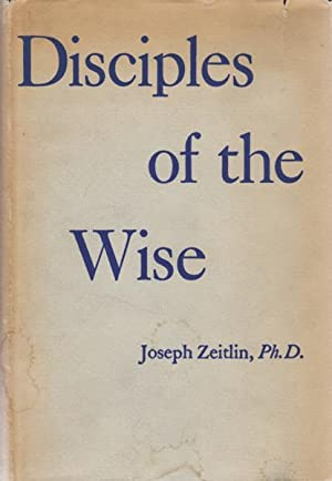 Disciples of the Wise: The Religious and: ZEITLIN, Joseph