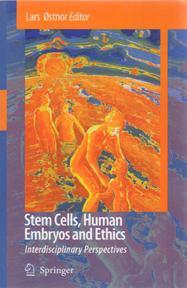 Stem Cells, Human Embryos and Ethics. Interdisciplinary: OSTNOR, Lars