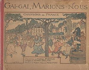 Gai-Gai, Marions-Nous: Chansons de France: PIERNE, Gabriel with