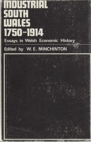 Industrial South Wales, 1750-1914: Essays in Welsh Economic History: MINCHINTON, Walter E.