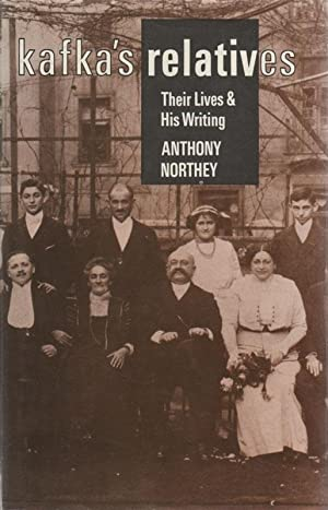 Kafka's Relatives: Their Lives and Writings: NORTHEY, Anthony
