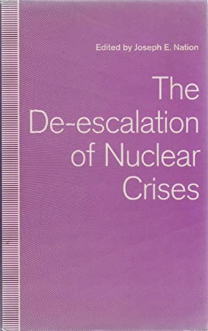 The De-Escalation of Nuclear Crises,: NATION, Joseph,