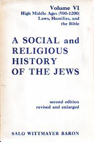 A Social and Religious History of the Jews 500-1200, Volume VI: Laws, Homilies, And The Bible