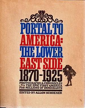 Portal to America: The Lower East Side: SCHOENER, Allon (ed)