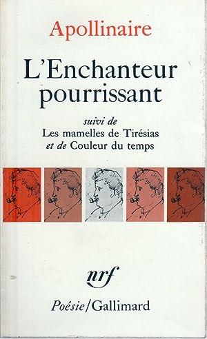 L'Enchanteur Pourrissant, suivi de Les Mamelles de: APOLLINAIRE, Guillaume