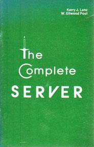 The Complete Server: LANZ, Kerry J.