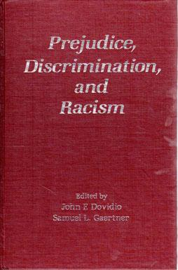Prejudice, Discrimination, and Racism: DOVIDIO John F.